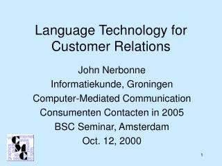 Language Technology for Customer Relations