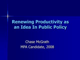 Renewing Productivity as an Idea In Public Policy