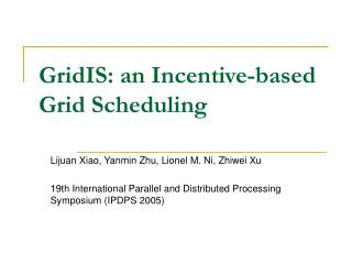 GridIS: an Incentive-based Grid Scheduling