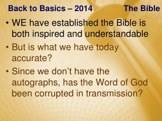 WE have established the Bible is both inspired and understandable