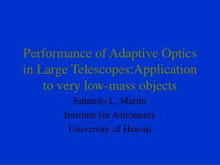 Performance of Adaptive Optics in Large Telescopes:Application to very low-mass objects