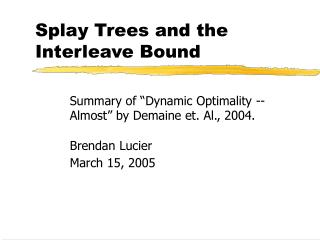 Splay Trees and the Interleave Bound
