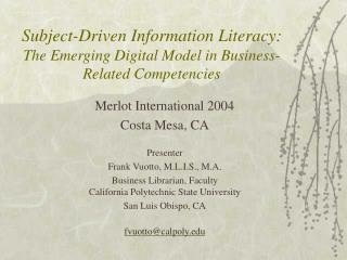 Subject-Driven Information Literacy: The Emerging Digital Model in Business-Related Competencies