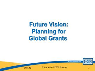 Future Vision: Planning for  Global Grants