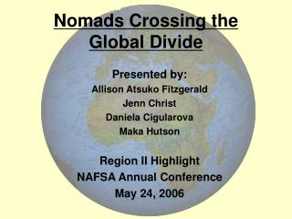 Nomads Crossing the Global Divide