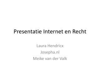 Presentatie Internet en Recht