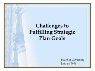 Challenges to Fulfilling Strategic Plan Goals