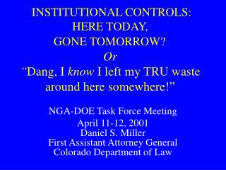 NGA-DOE Task Force Meeting April 11-12, 2001 Daniel S. Miller First Assistant Attorney General