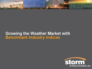 Growing the Weather Market with Benchmark Industry Indices