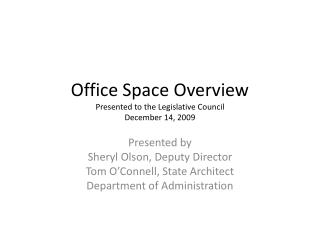 Office Space Overview Presented to the Legislative Council December 14, 2009