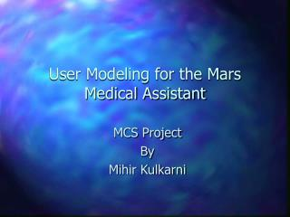 User Modeling for the Mars Medical Assistant