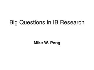 Big Questions in IB Research