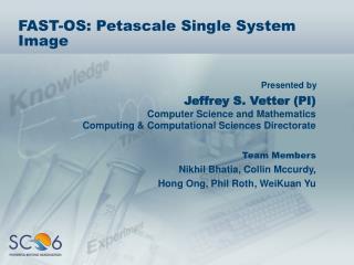 FAST-OS: Petascale Single System Image