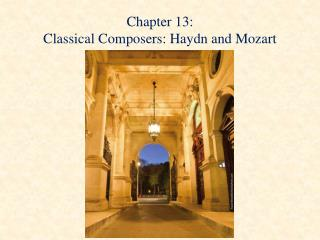 Chapter 13: Classical Composers: Haydn and Mozart