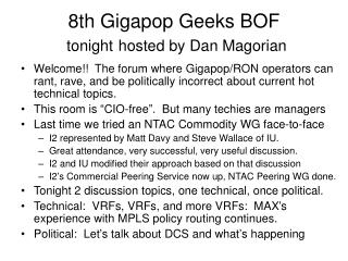 8th Gigapop Geeks BOF tonight hosted by Dan Magorian