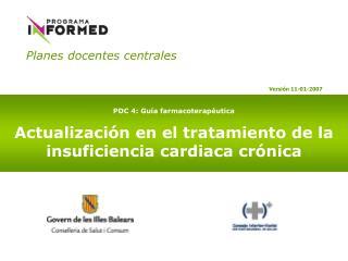PDC 4: Gu a farmacoterap utica  Actualizaci n en el tratamiento de la insuficiencia cardiaca cr nica