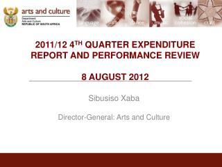 2011/12  4 TH  QUARTER EXPENDITURE REPORT AND PERFORMANCE REVIEW 8 AUGUST 2012