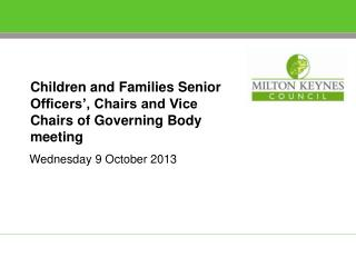 Children and Families Senior Officers', Chairs and Vice Chairs of Governing Body meeting