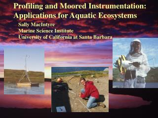 Profiling and Moored Instrumentation:   Applications for Aquatic Ecosystems