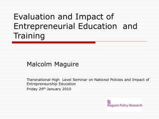 Evaluation and Impact of Entrepreneurial Education  and Training