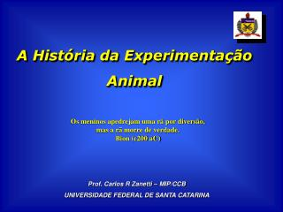 A Hist ria da Experimenta  o Animal