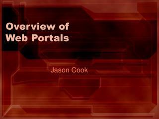 Overview of  Web Portals