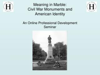 Meaning in Marble: Civil War Monuments and American Identity