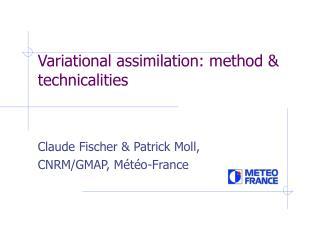 Variational assimilation: method & technicalities