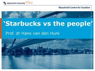 'Starbucks vs the people'