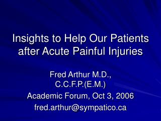 Insights to Help Our Patients after Acute Painful Injuries