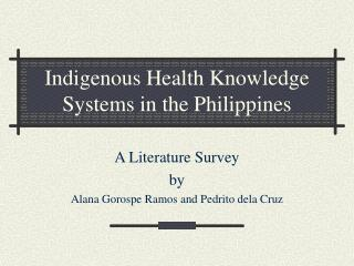 Indigenous Health Knowledge Systems in the Philippines