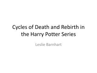 Cycles of Death and Rebirth in the Harry Potter Series