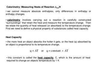 Calorimetry: Measuring Heats of Reaction  D rxn H