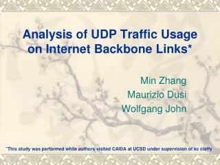 Analysis of UDP Traffic Usage on Internet Backbone Links*