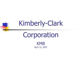 Kimberly-Clark  Corporation KMB April 12, 2007