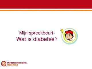 Mijn spreekbeurt: Wat is diabetes?
