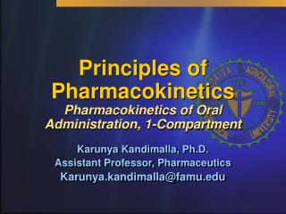 Principles of Pharmacokinetics Pharmacokinetics of Oral Administration, 1-Compartment