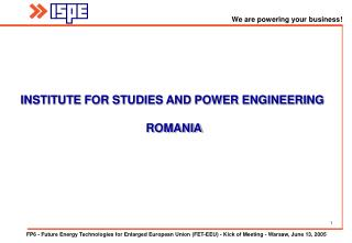 INSTITUTE FOR STUDIES AND POWER ENGINEERING  ROMANIA