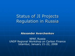 Status of  JI Projects  Regulation in Russia
