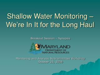 Shallow Water Monitoring – We're In It for the Long Haul