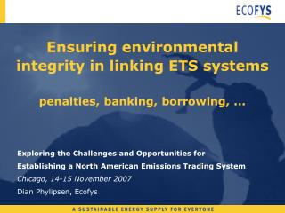 Ensuring environmental integrity in linking ETS systems penalties, banking, borrowing, ...