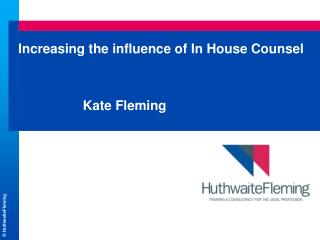Increasing the influence of In House Counsel