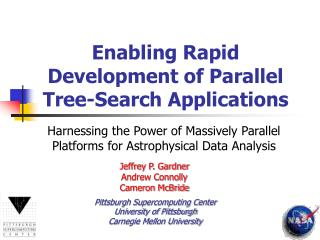 Enabling Rapid Development of Parallel Tree-Search Applications