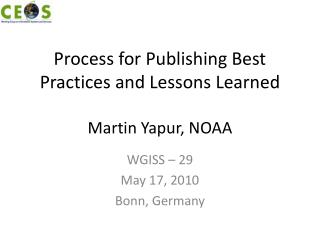 Process for Publishing Best Practices and Lessons Learned Martin Yapur, NOAA