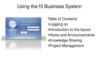Table of Contents Logging on Introduction to the layout Home and Announcements Knowledge Sharing