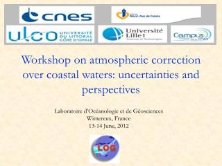 Workshop on atmospheric correction over coastal waters: uncertainties and perspectives