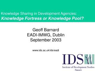 Geoff Barnard  EADI-IMWG, Dublin September 2003 ids.ac.uk/ids/eadi