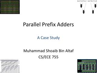 Parallel Prefix Adders A Case Study