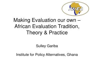 Making Evaluation our own –African Evaluation Tradition, Theory & Practice