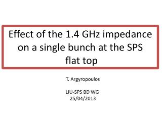 Effect of the 1.4 GHz impedance on a single bunch at the SPS  flat top